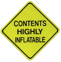 WARNING, CONTENTS are HIGHLY INFLATABLE